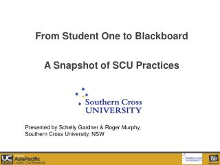 From Student One to Blackboard A Snapshot of SCU Practices