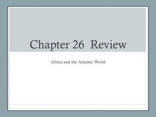 Chapter 26  Review