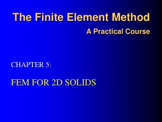 The F inite Element Method A Practical Course
