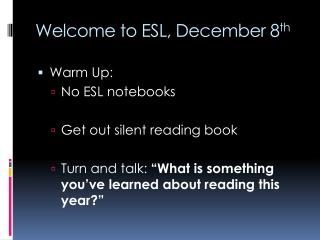 Welcome to ESL, December 8 th