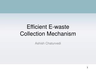 Efficient  E- waste Collection Mechanism