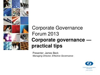 Corporate Governance Forum  2013 Corporate governance — practical  tips
