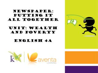 Newspaper: Putting it  All Together Unit: Wealth  and Poverty English 4A
