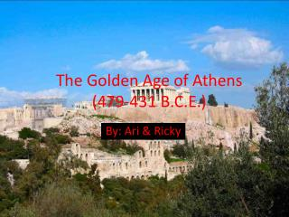 The Golden Age of Athens (479-431 B.C.E.)