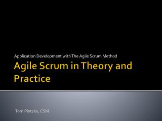 Agile Scrum in Theory and Practice