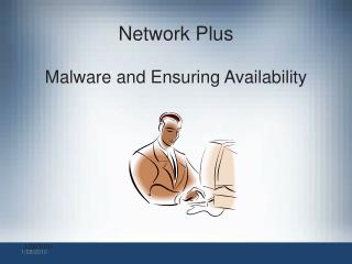 Network Plus Malware and Ensuring  Availability