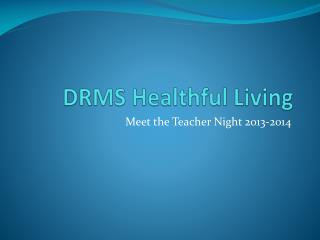 DRMS Healthful Living