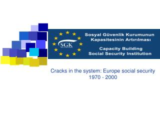 Cracks in the system: Europe social security 1970 - 2000
