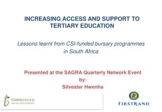 INCREASING ACCESS AND SUPPORT TO  TERTIARY EDUCATION
