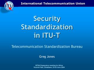 International Telecommunication Union WTSA Preparatory ...