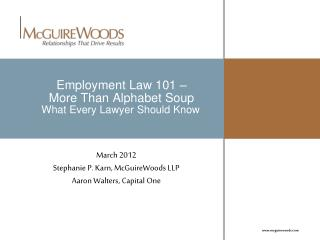 Employment Law 101 – More Than Alphabet Soup What Every Lawyer Should Know