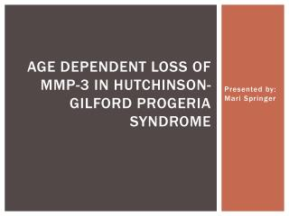 Age Dependent Loss of MMP-3 in Hutchinson-Gilford Progeria Syndrome