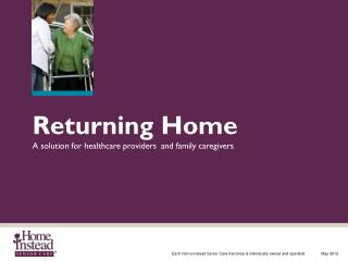 Returning Home A solution for healthcare providers  and family caregivers