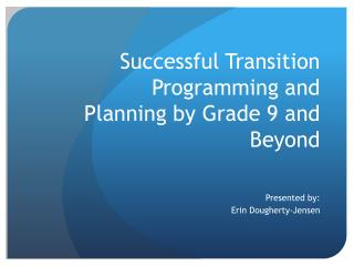 Successful Transition Programming and Planning by Grade 9 and Beyond