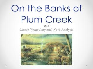 On the Banks of Plum Creek U1W3