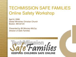 TECHMISSION SAFE FAMILIES Online Safety Workshop