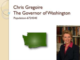 Chris  Gregoire The Governor of Washington