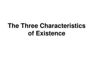 The Three Characteristics of Existence
