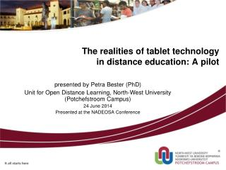 The realities of tablet technology  in  distance education: A  pilot