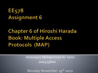 EE578 Assignment 6 Chapter 6 of Hiroshi Harada  Book: Multiple  Access Protocols   (MAP)