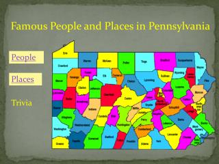 Famous People and Places in Pennsylvania