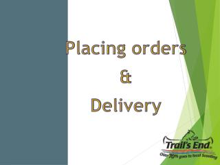 Placing orders  & Delivery