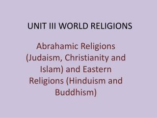 UNIT III WORLD RELIGIONS