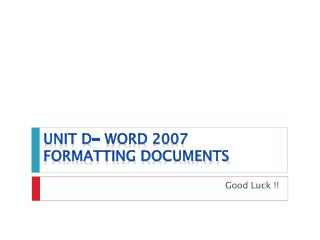 Unit D- Word 2007 Formatting Documents
