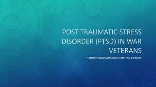 Post traumatic stress disorder ( PTsd ) in war veterans