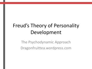 Freud's Theory of Personality  D evelopment