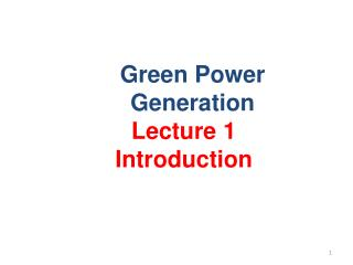 Green Power Generation Lecture 1 Introduction