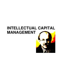 INTELLECTUAL CAPITAL MANAGEMENT