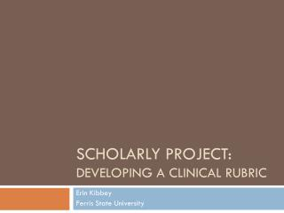 Scholarly project: Developing a clinical rubric