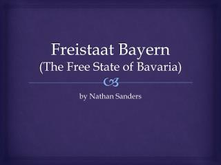 Freistaat  Bayern (The  Free State of  Bavaria)