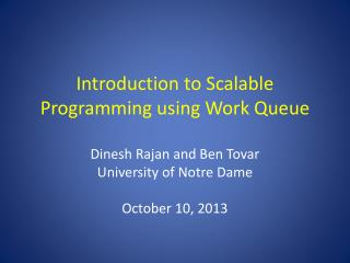 Introduction to Scalable Programming using Work Queue
