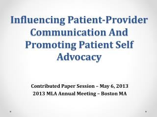 Influencing Patient-Provider Communication And  Promoting Patient Self Advocacy