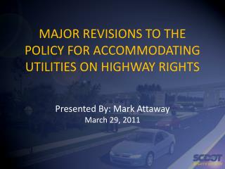 MAJOR REVISIONS TO THE POLICY FOR ACCOMMODATING UTILITIES ON HIGHWAY RIGHTS