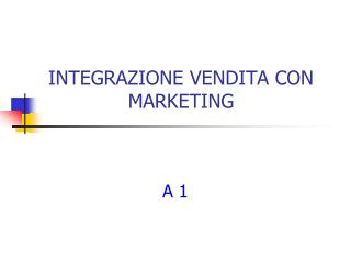 INTEGRAZIONE VENDITA CON MARKETING