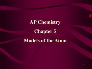 AP Chemistry Chapter 5 Models of the Atom