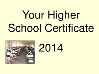 Your Higher School Certificate 2014
