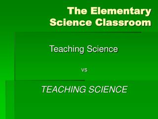 The Elementary Science Classroom