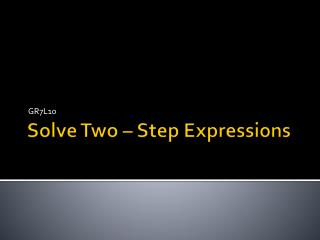 Solve Two – Step Expressions