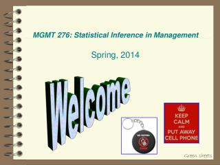 MGMT 276: Statistical Inference in Management Spring, 2014