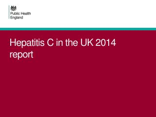 Hepatitis C in the UK 2014 report