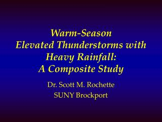 Warm-Season  Elevated Thunderstorms with Heavy Rainfall:  A Composite Study