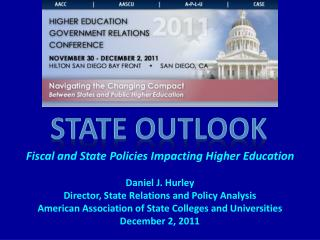 Fiscal and State Policies Impacting Higher Education Daniel J. Hurley