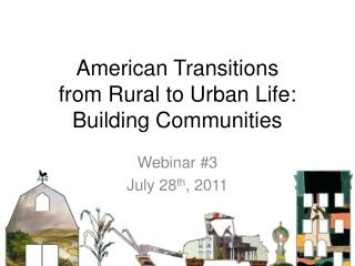 American Transitions  from Rural to Urban Life: Building Communities