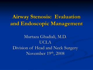 Airway Stenosis:  Evaluation and Endoscopic Management
