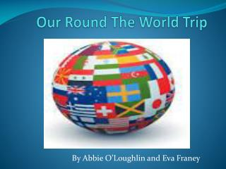 Our Round The World Trip