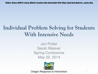 Individual Problem Solving for Students W ith  Intensive  Needs